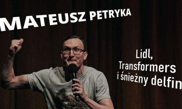 Mateusz Petryka - Lidl, Transformers i śnieżny delfin