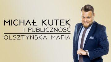 Michał Kutek i Publiczność - Olsztyńska Mafia