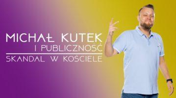 Michał Kutek i publiczność - Skandal w kościele