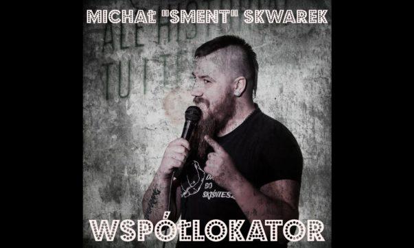 Michał Sment Skwarek - Współlokator