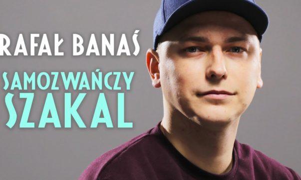 Rafał Banaś - Samozwańczy Szakal