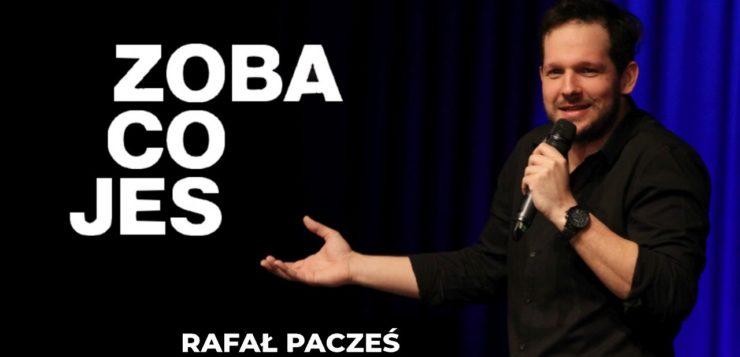 Rafał Pacześ - Zoba Co Jes