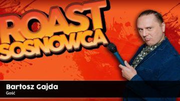 Bartosz Gajda - Roast Sosnowca