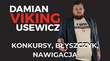 Damian Viking Usewicz - Konkursy, błyszczyk, nawigacja