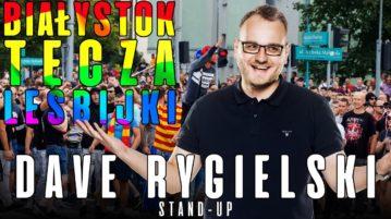 Dave Rygielski - Białystok, Tęcza, Lesbijki