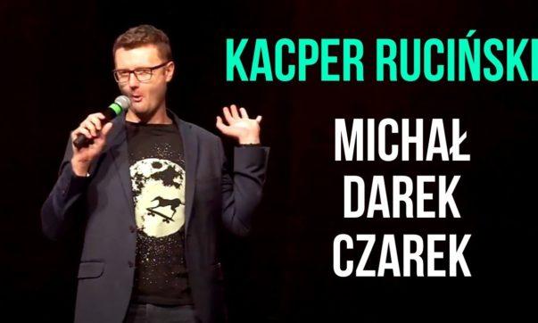 Kacper Ruciński - Michał Darek Czarek