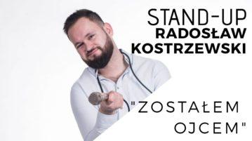 Radosław Kostrzewski - Zostałem Ojcem