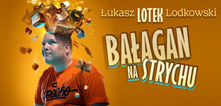 Łukasz Lotek Lodkowski - Bałagan na Strychu