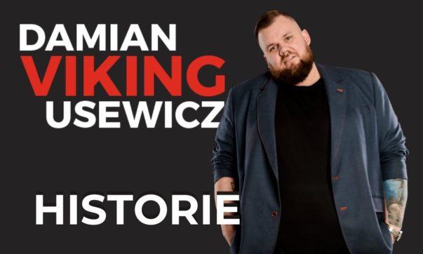 Damian Viking Usewicz - Historie