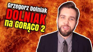Grzegorz Dolniak Na Gorąco 2