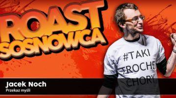 Jacek Noch - Roast Sosnowca