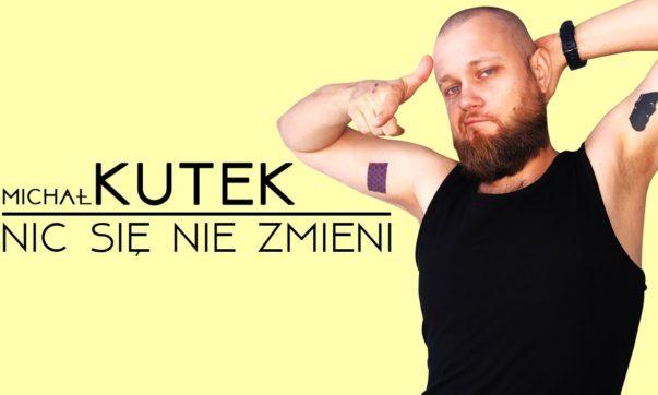 Michał Kutek - Nic się nie zmieni