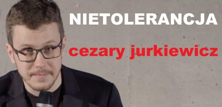 Cezary Jurkiewicz - Nietolerancja