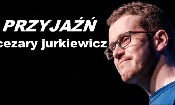 Cezary Jurkiewicz - Przyjaźń
