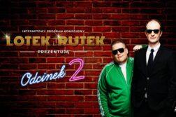 Lotek i Rutek prezentują odcinek 2