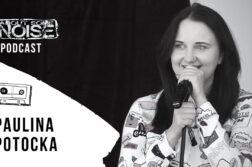 Stand-up lekarstwem na #koronawirus. Wywiad z Pauliną Potocką