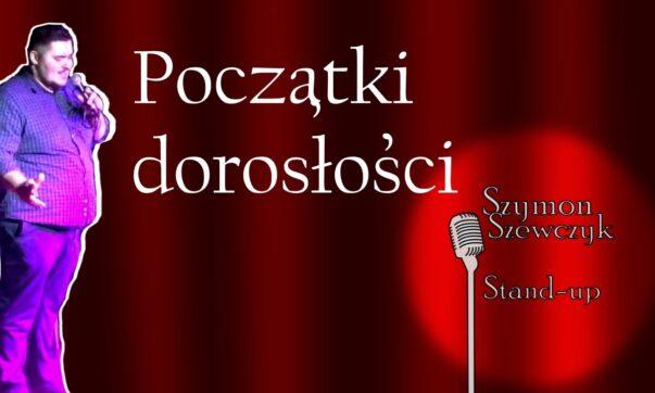 Szymon Szewczyk - Początki Dorosłości