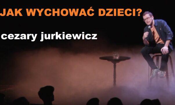 Cezary Jurkiewicz - Jak wychować dzieci