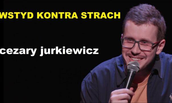 Cezary Jurkiewicz - Wstyd kontra Strach