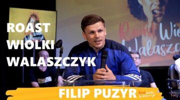 Filip Puzyr - Roast Wiolki Walaszczyk