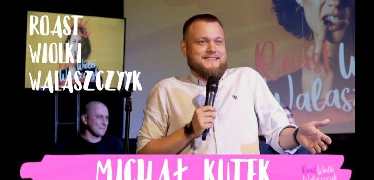 Michał Kutek - Roast Wiolki Walaszczyk