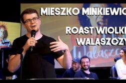Mieszko Minkiewicz - Roast Wiolki Walaszczyk