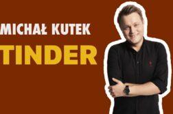 Michał Kutek - Tinder