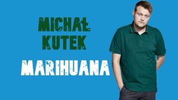 Michał Kutek - Marihuana