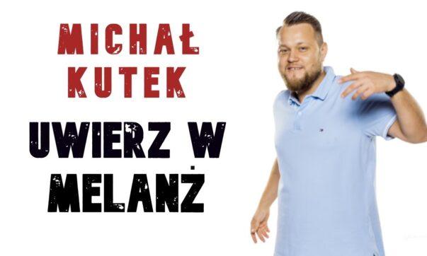 Michał Kutek - Uwierz w melanż