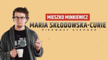 Mieszko Minkiewicz - Maria Skłodowska-Curie