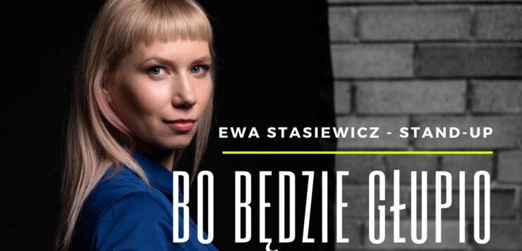 Ewa Stasiewicz - Bo będzie głupio