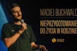 Maciej Buchwald - Nieprzygotowanie do życia w rodzinie