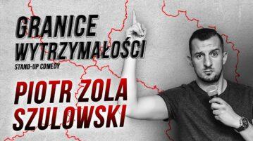 Piotr Zola Szulowski - Granice Wytrzymałości