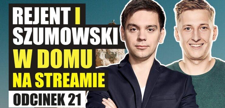 Rejent i Szumowski w domu na streamie 21