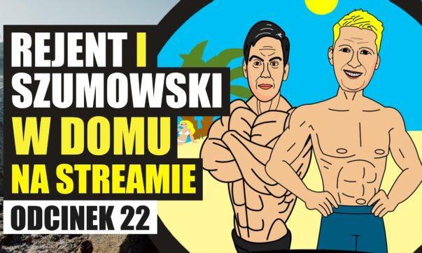 Rejent i Szumowski w domu na streamie 22