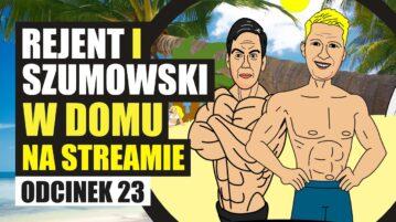 Rejent i Szumowski w domu na streamie 23