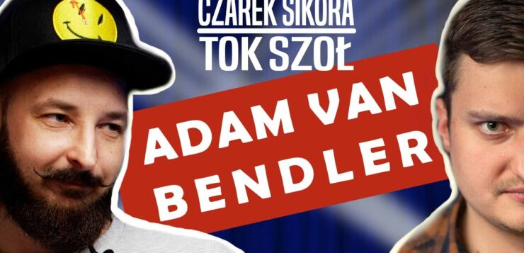 Czarek Sikora Tok Szoł - Adam Van Bendler