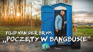 Filip Van Der Bym - Poczęty w Bangbusie