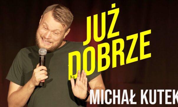 Michał Kutek - Już Dobrze