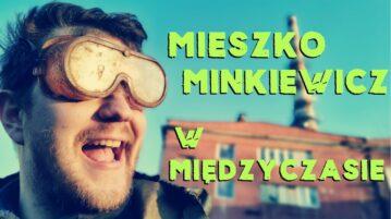 Mieszko Minkiewicz - W międzyczasie