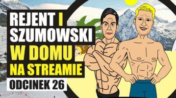 Rejent i Szumowski w Domu na Streamie #26