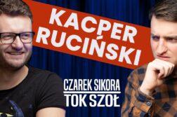 Czarek Sikora Tok Szoł - Kacper Ruciński