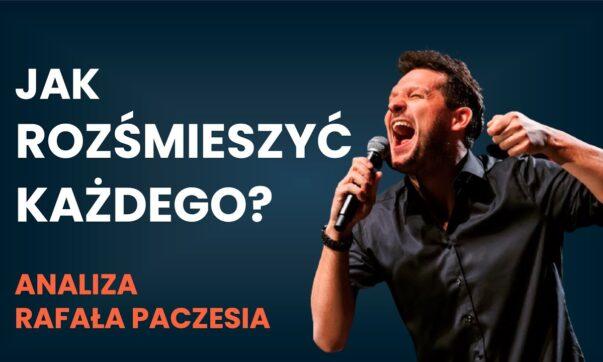 Jak rozśmieszyć każdego - analiza Rafała Paczesia