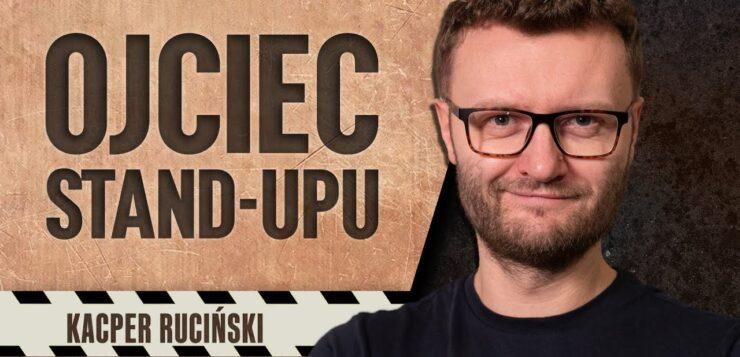Kacper Ruciński - Ojciec Stand-upu