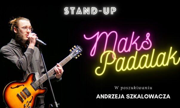 Maks Padalak - W poszukiwaniu Andrzeja Szkalowacza