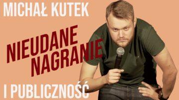 Michał Kutek - Nieudane nagranie