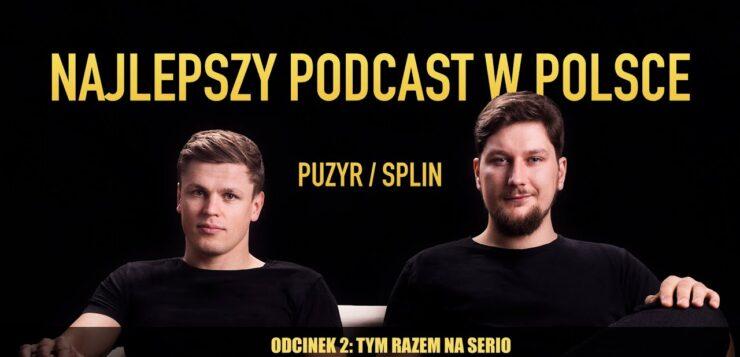 Najlepszy podcast w Polsce - Filip Puzyr i Piotr Splin
