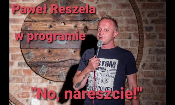 Paweł Reszela - No nareszcie