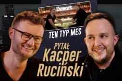 Pytał Kacper Ruciński #1