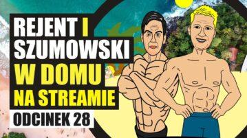 Rejent i Szumowski w domu na streamie 28